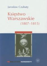 Księstwo Warszawskie (1807-1815) - Jarosław Czubaty   mała okładka