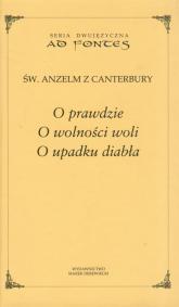 O prawdzie o wolności woli O upadku diabła - Anzelm z Canterbury | mała okładka