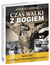Kościół na straży polskiej wolności Czas walki z Bogiem Tom 4 - Andrzej Nowak | mała okładka