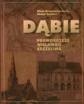 Dąbie Prawobrzeże Wielkiego Szczecina - Biranowska-Kurtz Alicja, Rembas Michał   mała okładka