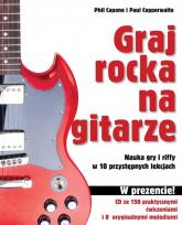 Graj rocka na gitarze Nauka gry i riffy w 10 przystępnych lekcjach - Capone Phil, Copperwaite Paul | mała okładka
