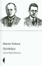 Ojcobójca Sprawa Filipa Halsmanna - Martin Pollack | mała okładka