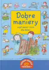 Dobre maniery czyli savoir vivre dla dzieci - Joanna Krzyżanek | mała okładka