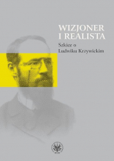 Wizjoner i realista Szkice o Ludwiku Krzywickim -  | mała okładka