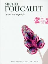 Narodziny biopolityki - Michel Foucault | mała okładka