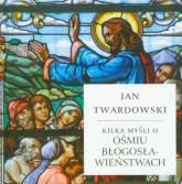 Kilka myśli o ośmiu błogosławieństwach - Jan Twardowski | mała okładka