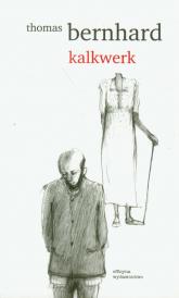 Kalkwerk - Thomas Bernhard | mała okładka
