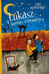 Łukasz i kostur czarownicy - Piotr Patykiewicz | mała okładka