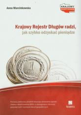 Krajowy Rejestr Długów radzi jak szybko odzyskać pieniądze - Anna Marcinkowska | mała okładka
