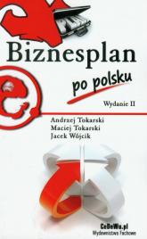 Biznesplan po polsku - Tokarski Andrzej, Tokarski Maciej, Wójcik Jac | mała okładka