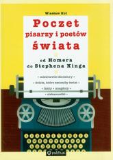 Poczet pisarzy i poetów świata od Homera do Stephena Kinga - Wiesław Kot | mała okładka
