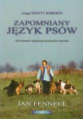 Zapomniany język psów Jak zrozumieć najlepszego przyjaciela człowieka - Jan Fennell | mała okładka