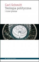 Teologia polityczna i inne pisma - Carl Schmitt | mała okładka