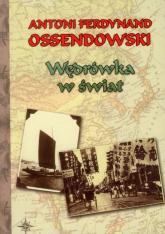 Wędrówka w świat - Ossendowski Antoni Ferdynand | mała okładka