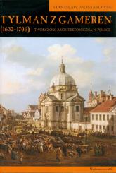 Tylman z Gameren 1632-1706 Twórczość architektoniczna w Polsce - Stanisław Mossakowski | mała okładka