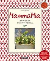 MammaMia Prawdziwa kuchnia włoska - Cristina Bottari | mała okładka