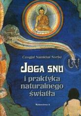Joga snu i praktyka naturalnego światła - Norbu Czogjal Namkhai | mała okładka