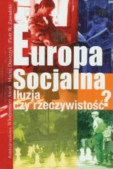 Europa socjalna. Iluzja czy rzeczywistość? - Anioł Włodzimierz, Duszczyk Maciej, Zawadzki  | mała okładka