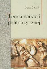 Teoria narracji politologicznej - Olgierd Cetwiński | mała okładka