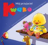 Mój przyjaciel Kwako - Krystyna Śmigielska | mała okładka