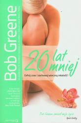 20 lat mniej Cofnij czas i zachowaj wieczną młodość - Bob Greene | mała okładka