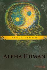 Alpha Human - Mateusz Grzesiak | mała okładka