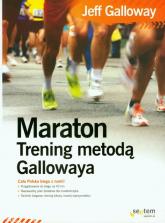 Maraton Trening metodą Gallowaya - Jeff Galloway | mała okładka