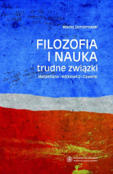 Filozofia i nauka trudne związki - Maciej Dombrowski | mała okładka