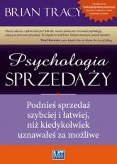 Psychologia sprzedaży Podnieś sprzedaż szybciej i łatwiej, niż kiedykolwiek uznawałeś za możliwe - Brian Tracy | mała okładka