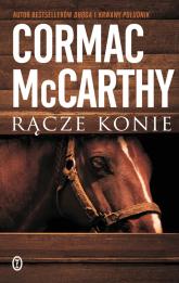 Rącze konie - Cormac McCarthy | mała okładka