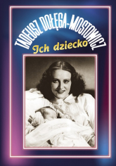Ich dziecko - Tadeusz Dołęga-Mostowicz   mała okładka