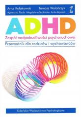 ADHD zespół nadpobudliwości psychoruchowej - Kołakowski Artur, Wolańczyk Tomasz, Pisula Agnieszka | mała okładka
