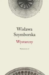 Wystarczy - Wisława Szymborska | mała okładka