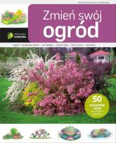 Zmień swój ogród - Masternak Hanna, Kulikowska Anna | mała okładka