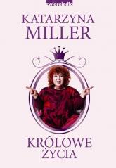 Królowe życia - Katarzyna Miller | mała okładka