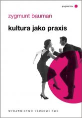 Kultura jako praxis - Zygmunt Bauman | mała okładka