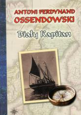 Biały kapitan - Ossendowski Antoni Ferdynand | mała okładka