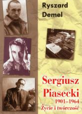 Sergiusz Piasecki Życie i twórczość 1901-1964 - Ryszard Demel   mała okładka