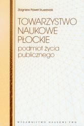 Towarzystwo Naukowe Płockie - Kruszewski Zbigniew Paweł | mała okładka