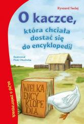 O kaczce która chciała dostać się do encyklopedii - Ryszard Sadaj | mała okładka