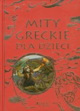 Mity greckie dla dzieci - zbiorowa praca | mała okładka