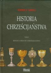 Historia chrześcijaństwa Tom 5 Rewolta przeciw chrześcijaństwu - Carroll Warren H. | mała okładka