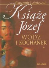 Książę Józef Wódz i kochanek - Sławomir Leśniewski | mała okładka