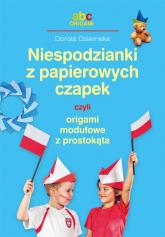 Niespodzianki z papierowych czapek czyli origami modułowe z prostokąta - Dorota Dziamska | mała okładka