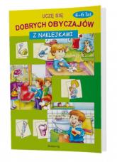 Uczę się dobrych obyczajów 4-6 lat z naklejkami - Tamara Bolanowska | mała okładka