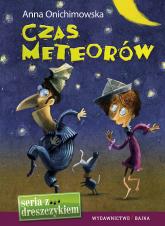 Czas meteorów - Anna Onichimowska | mała okładka