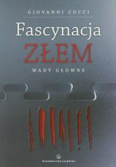 Fascynacja złem Wady główne - Giovanni Cucci | mała okładka