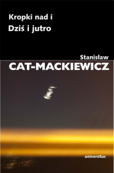 Kropki nad i Dziś i jutro - Stanisław Cat-Mackiewicz   mała okładka