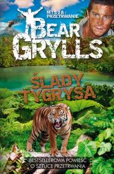 Misja Przetrwanie Ślady tygrysa - Bear Grylls | mała okładka