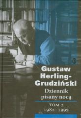 Dziennik pisany nocą Tom 2 1982-1992 - Gustaw Herling-Grudziński | mała okładka